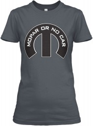 Mopar Or No Car M Heavy Metal Next Level Womens Boyfriend Tee $23.99