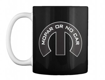 Mopar Or No Car M Black Teespring Mug $14.99