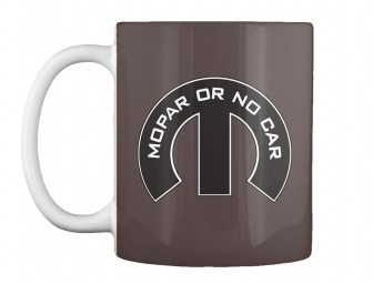 Mopar Or No Car M Dk Brown Teespring Mug $14.99