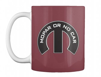 Mopar Or No Car M Maroon Teespring Mug $14.99