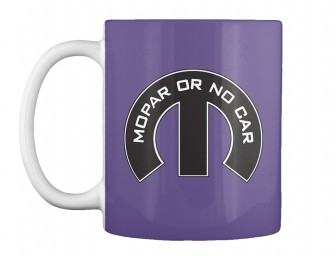 Mopar Or No Car M Purple Teespring Mug $14.99