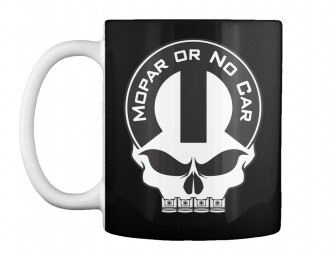 Mopar Or No Car Skull Black Teespring Mug $14.99