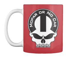 Mopar Or No Car Skull Bright Red Teespring Mug $14.99