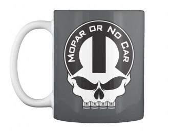 Mopar Or No Car Skull Dk Grey Teespring Mug $14.99