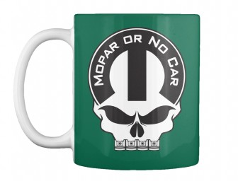 Mopar Or No Car Skull Forest Green Teespring Mug $14.99